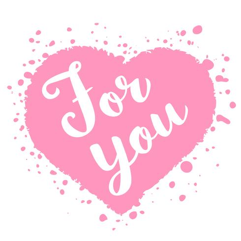 Cartão de dia dos namorados com mão desenhada lettering - para você - e forma de coração abstrato. Ilustração romântica para folhetos, cartazes, convites de férias, cartões, estampas de t-shirt. vetor