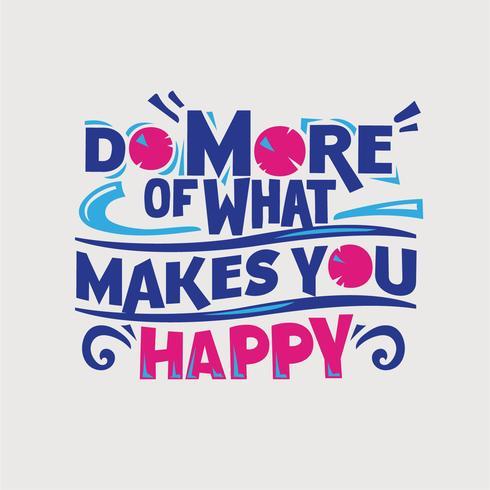 Inspiradora e citação de motivação. Faça mais o que te faz feliz vetor