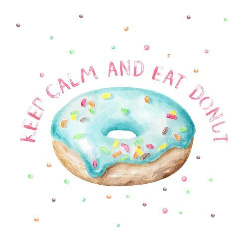 Donut em aquarela com texto Keep Calm and Eat Donut vetor