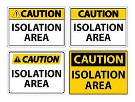 conjunto de sinal de área de isolamento de precaução