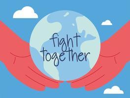 mãos e planeta Terra em sinal de luta juntos vetor