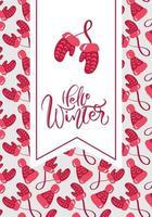 olá caligrafia de inverno e luvas vermelhas vetor