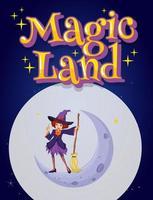design de fonte para palavra terra mágica com bruxa voando na vassoura mágica vetor