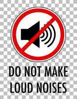 não faça ruídos altos sinal isolado em fundo transparente vetor