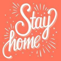 ficar em casa letras à mão desenho de cartaz de motivação vetor