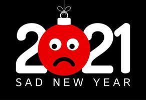 2021 saudação de ano novo com enfeite de rosto emoji triste