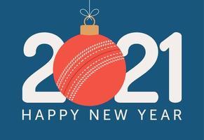 Tipografia de feliz ano novo de 2021 com enfeite de bola de críquete vetor