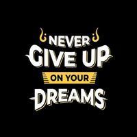 nunca desista do design das citações dos seus sonhos vetor