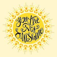 Você é minha ilustração Sunshine.Inspirational.Hand Drawn Illustration with Hand Lettering vetor