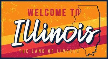 Bem-vindo à ilustração em vetor sinal vintage enferrujado de Illinois. mapa de estado do vetor em estilo grunge com letras de mão desenhada