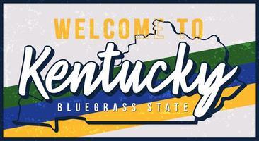 Bem-vindo à ilustração em vetor sinal de metal enferrujado vintage de Kentucky. mapa de estado do vetor em estilo grunge com letras de mão desenhada