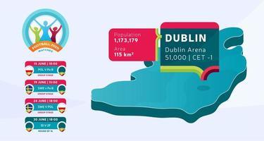 mapa isométrico da república irlanda do país marcado no estádio de dublin, que será realizada ilustração vetorial de jogos de futebol. infográfico da fase final do torneio de futebol 2020 e informações do país