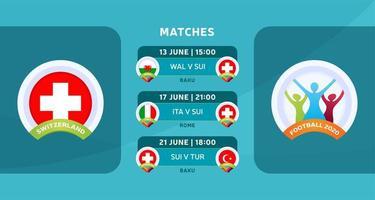 programação de jogos da seleção suíça na fase final do campeonato europeu de futebol de 2020. ilustração vetorial com o cascalho oficial das partidas de futebol.