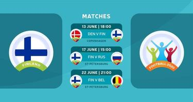 programação de jogos da seleção nacional da finlândia na fase final do campeonato europeu de futebol de 2020. ilustração vetorial com o cascalho oficial das partidas de futebol.