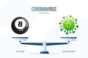 coronavírus ou ilustração vetorial de bilhar. conceito criativo de escalas e versus, de um lado da escala está o vírus covid-19 e do outro o ícone de uma bola de bilhar. ilustração vetorial plana.