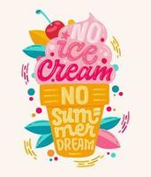 sem sorvete, sem sonho de verão - ilustração colorida com letras de sorvete para design de decoração. vetor