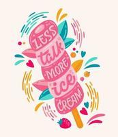 menos conversa mais sorvete - ilustração colorida com letras de sorvete para design de decoração. vetor