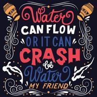 seja água, meu amigo, letras à mão, tipografia, design de cartaz moderno vetor
