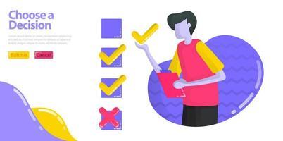 ilustração escolha uma decisão. os homens estão preenchendo pesquisas e exames. especifica a opção de verificação ou cruzada. conceito de vetor plano para página de destino, site, celular, interface do usuário de aplicativos, banner, cartaz, folheto