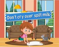 pôster idiomático com não chore pelo leite derramado vetor