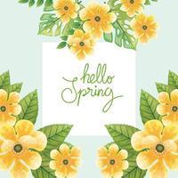 Olá primavera, letras temporada de primavera com flores de cor amarela e decoração de folhas vetor