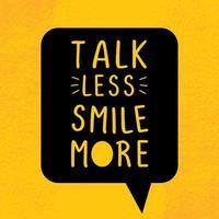 fale menos sorria mais. cartaz de citação de motivação e inspiração. modelo de ilustração vetorial para banner, cartão e impressão de t-shirt. palavras letras de estilo vintage em fundo amarelo.