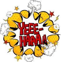 balão de fala em quadrinhos com texto yee-haa vetor