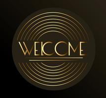 rótulo de boas-vindas com letras douradas e linhas circulares vetor