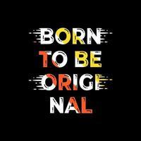 nascido para ser o design original de camisetas