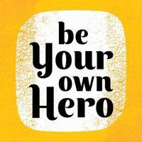 cartaz de citação de motivação e inspiração. seja seu próprio herói. ilustração vetorial design vintage com textura grunge.