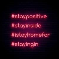 fique positivo, fique por dentro, eu fico em casa por, permanecendo no sinal de néon de quarentena de hashtag vetor