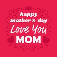 O dia de mães feliz, ama-o cartão da mamã vetor
