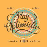 A palavra de ficar otimista tipografia Boho conceito com ornamento de fundo vetor