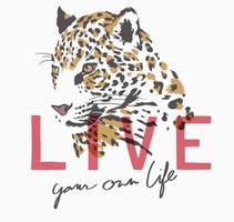 slogan viva sua própria vida com ilustração gráfica do jaguar vetor