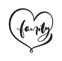 vetor lettering caligrafia cartaz texto família em moldura de coração. amo citações motivacionais. projeto isolado para convite, impressão, sobreposições de fotos, cartão de felicitações, camiseta, design de folheto