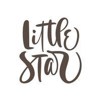 pequeno texto de bebê de letras de caligrafia de vetor de estrela. mão desenhada letras modernas e caneta pincel isoladas no fundo branco. projetar cartões comemorativos, convites, impressão, camisetas, decoração para casa