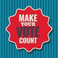 faça seu voto valer no design de vetor de selo de selo
