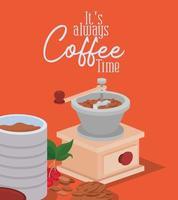 é sempre a hora do café letras, moedor, jarra, feijão, frutas e design de vetor de folhas
