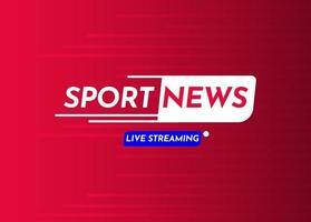 ilustração do design do modelo do vetor da etiqueta da transmissão ao vivo das notícias do esporte