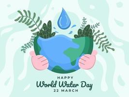 ilustração do projeto do dia mundial da água com as pessoas mão abraço a terra. dia mundial da água em campanhas de cartaz de 22 de março. economizar água da terra. pode ser usado para banner, cartaz, cartão de felicitações, site, folheto. vetor