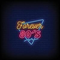 vetor de texto de estilo de sinais de néon dos anos 80 para sempre