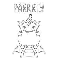 cartaz com dragão bonito no tampão festivo e citação de letras de mão desenhada - festa. impressão de berçário para cartazes de criança e cartão de convite. ilustração vetorial no fundo branco. para colorir página. vetor