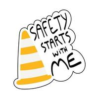 segurança começa comigo, frase escrita à mão com cone de estrada vetor