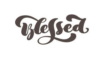 abençoado texto cristão mão desenhada logotipo lettering cartão de saudação. frase de vetor tipográfico caligrafia artesanal citação em fundo branco isolado
