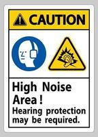 Cuidado, sinal de proteção auditiva na área de alto ruído pode ser necessária vetor