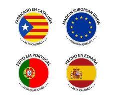 conjunto de quatro autocolantes da Catalunha, União Europeia, Português e Espanhol. fabricado na catalunha, fabricado na união europeia, fabricado em portugal e fabricado na espanha. ícones simples com bandeiras isoladas em um fundo branco vetor