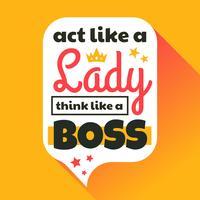 Aja como uma dama pense como um chefe vetor