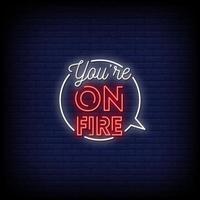 você está pegando fogo vetor de texto de estilo de sinais de néon
