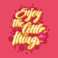 Aprecie a tipografia das pequenas coisas vetor