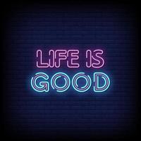 a vida é boa vetor de texto de estilo de sinais de néon